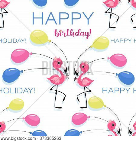 Pink Little Flamingo. Colored Balloons. Happy Birthday. Seamless Pattern With Flamingo Baby.