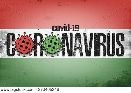 Flag Of Hungary With Coronavirus Covid-19. Virus Cells Coronavirus Bacteriums Against Background Of
