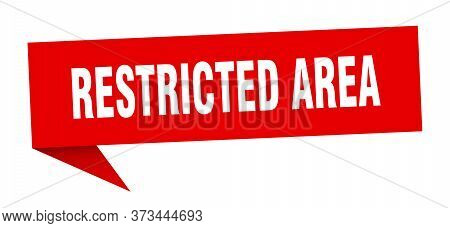 Restricted Area Banner. Restricted Area Speech Bubble. Restricted Area Sign