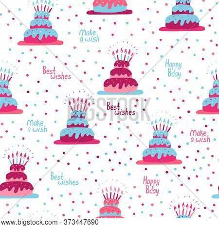 Vector Seamless Pattern With Birthday Cakes. Best Wishes, Make A Wish And Happy Bday Hand Drawn Lett