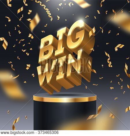 Big Win Golden Sign On Stage Podium And Golden Confetti. 3d Big Win Logo In Spotlight On Dark Backgr