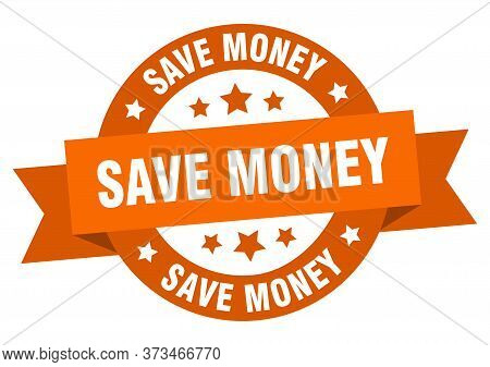 Save Money Ribbon. Save Money Round Orange Sign. Save Money