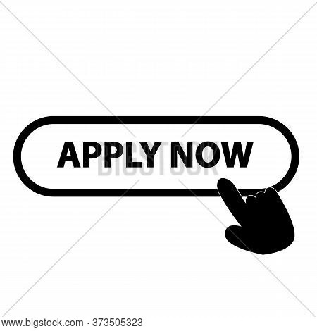 Apply Now Icon On White Background. Finger Presses On Apply Now Button. Apply Now Symbol. Flat Style