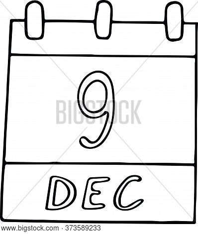 Calendar Hand Drawn In Doodle Style. December 9. International Day Of Commemoration And Dignity Of T