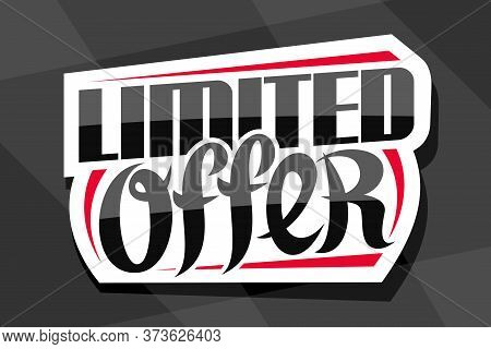 Vector Logo For Limited Offer Sale, White Decorative Price Tag For Black Friday Or Cyber Monday Sale