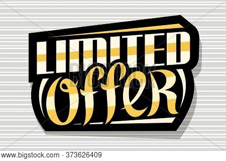 Vector Logo For Limited Offer Sale, Dark Decorative Price Tag For Black Friday Or Cyber Monday Sale