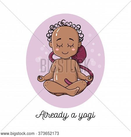 Cute African Newborn Baby Inside Pregnant Belly Doing Yoga. Meditation Concept. Baby Sit In Lotus Po