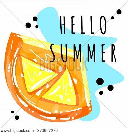 Stock Vector Illustration Of Orange Fruit Logo. Hello Summer. Fresh Orange Slice For Poster, Print,