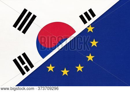 South Korea Or Rok And European Union Or Eu, Symbol Of Two National Flags From Textile. Relationship