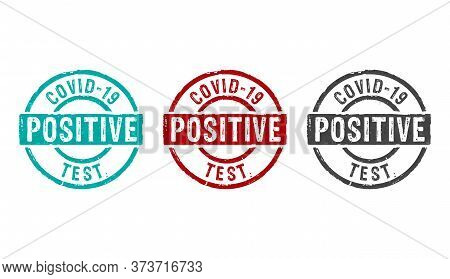 Covid-19 Coronavirus Test Positive Stamp Icons In Few Color Versions. Virus Infection, Medical, Rese