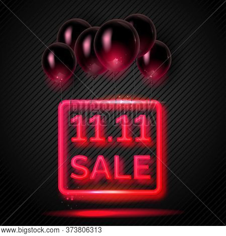 11. 11 Creative Poster With A Red Neon Sign And Flying Black Air Balloons. Singles Day Poster. Vecto