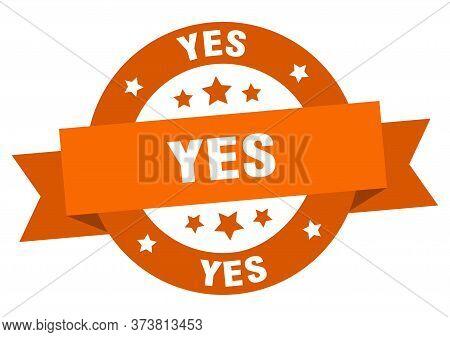 Yes Ribbon. Yes Round Orange Sign. Yes