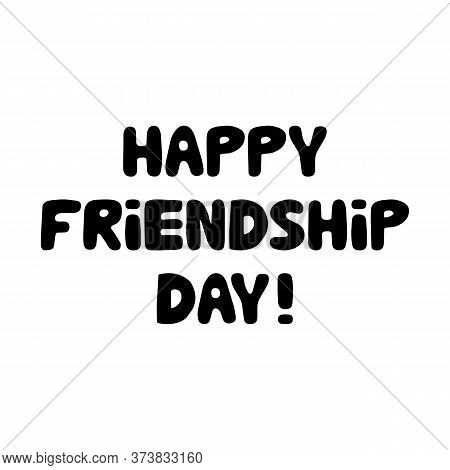 Happy Friendship Day. Cute Hand Drawn Bauble Lettering. Isolated On White Background. Vector Stock I
