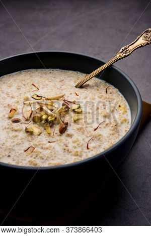 Daliya Kheeror Meetha Dalia Is A Delicious And Healthy Indian Dessert Made With Broken Or Cracked W