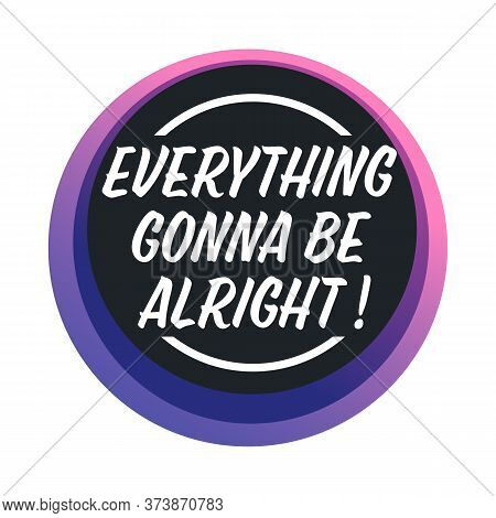 Everything Gonna Be Alright, Positive Thinking Banner Or Sticker