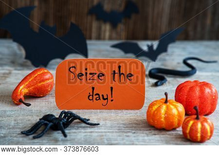 Orange Label, Text Seize The Day, Scary Halloween Decoration