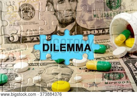 Double Exposure. Puzzles Depicting Pills And Dollars With The Inscription -dilemma. The Concept Of M