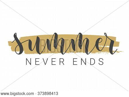 Handwritten Lettering Of Summer Never Ends. Template For Banner, Card, Invitation, Party, Poster, Pr