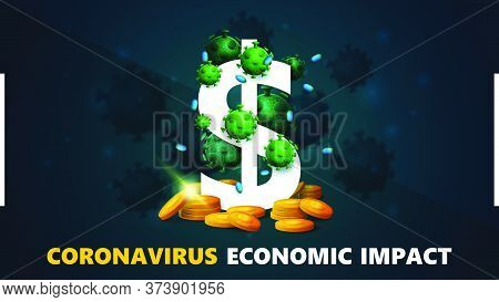 Coronavirus Economic Impact, Black And Green Banner With Three Dimensional White Dollar Sign With Go