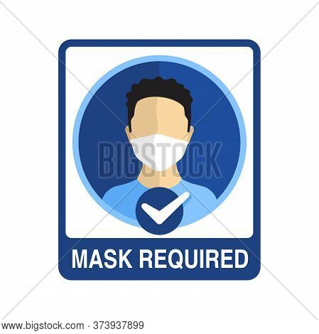 Mask Required Warning Prevention Sign - Human Face With Protective Mask In Circular Frame - Isolated