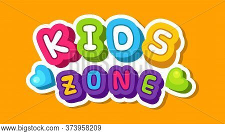 Kids Zone Banner. Cute Colorful Children Playing Room Sticker. Playroom Logo Vector Design. Baby Zon