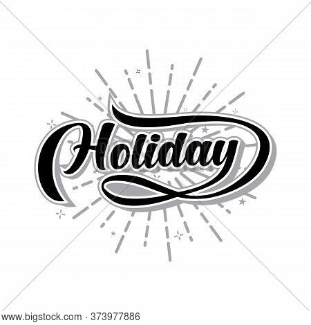 Happy Holidays. Hand Drawn Creative Calligraphy, Brush Pen Lettering. Design Holiday Greeting Cards,