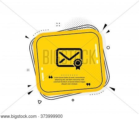 Verified Mail Icon. Quote Speech Bubble. Confirmed Message Correspondence Sign. E-mail Symbol. Quota