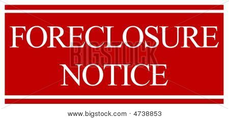 Home Foreclosure Notice Sign