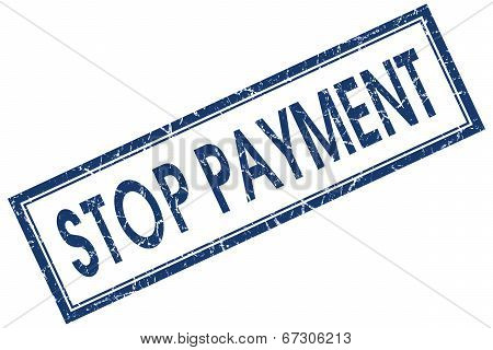 Stop Payment Blue Square Grungy Stamp Isolated On White Background