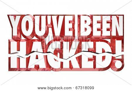 You've Been Hacked warn your security safety compromised and violated by a hacker