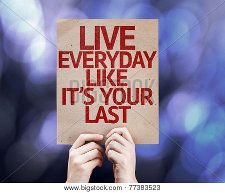 Live Everyday Like It's Your Last written on colorful background with defocused lights poster
