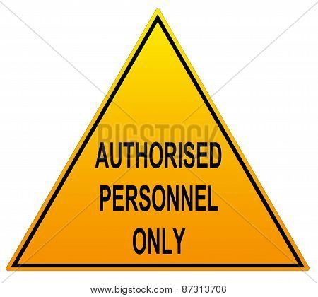 Authorised Personnel Only With English Spelling