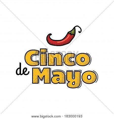 Cinco De Mayo logo. Hand drawn lettering and chili pepper. Vector illustration for advertising, poster, announcement, invitation, party, greeting card, fiesta, bar, restaurant, menu