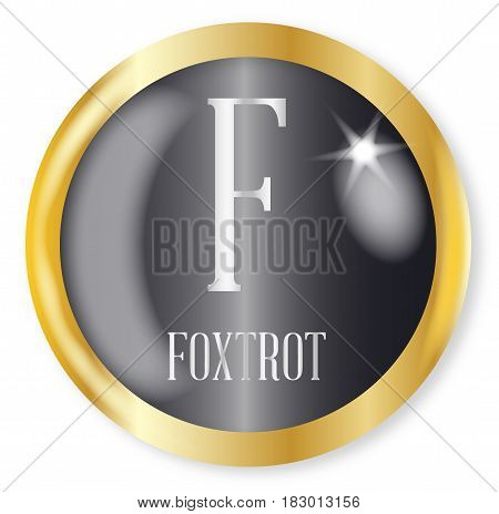 F for Foxtrot button from the NATO phonetic alphabet with a gold metal circular border over a white background