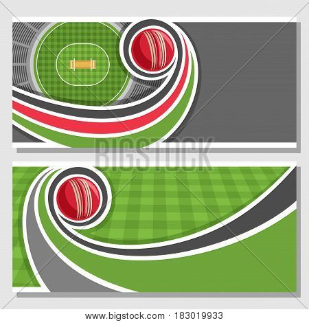 Vector horizontal banners for Cricket game: red ball flying on curve trajectory on stadium, on field checkered grass pattern, layouts for title text on cricket theme, gray background for inscriptions.