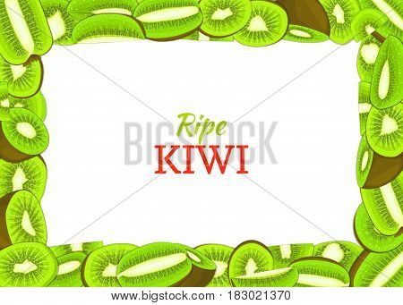 Rectangular horizontal frame composed of delicious green kiwi fruit. Vector card illustration. Rectangle kiwifruit frame Ripe fresh fruits appetizing looking for packaging design of juice breakfast food