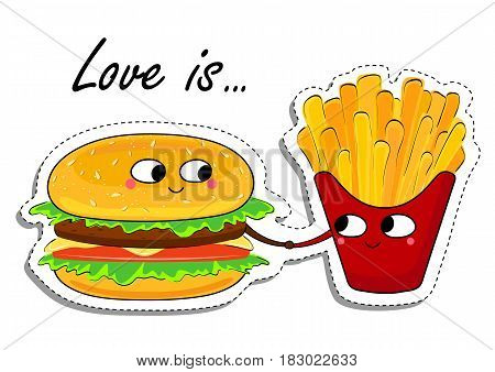 Love Is... Burger and French Fries In Love Sticker. Cute Cartoon Food emoticon. Vector illustration.