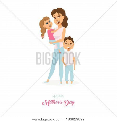 Moders day card. Mom hugs daughter and son. She holding her child on hands and embrace. Happy family. Smiling cute women, boy and girl. Poster or baner with cartoon characters isolated on white