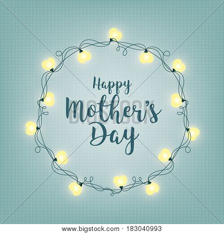Background with badge and greeting Happy Mother s Day. Abstract retro light frame. Realistic color garlands, festive decorations. Glowing lights. Vector illustration