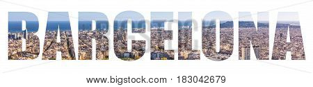 Barcelona panoramic view letters. Suitable for an idea of tourist city and attractive travel destination