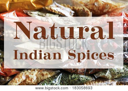 Natural Indian spices in plastic bags, closeup