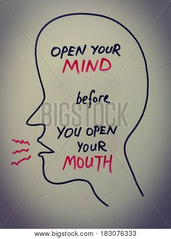 Open your mind before you open your mouth