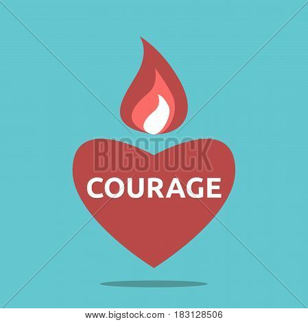 Courageous red heart shape with flame and text. Courage concept. Flat design. EPS 8 compatible vector illustration no transparency no gradients poster