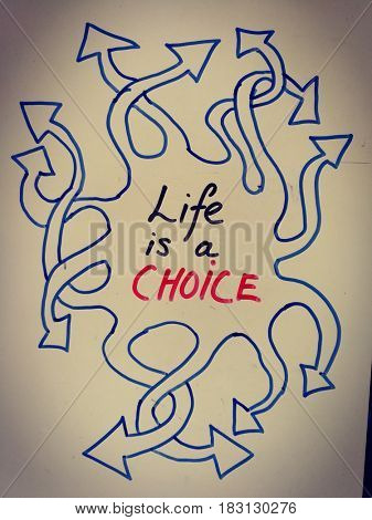 Hand drawn life is a choice concept
