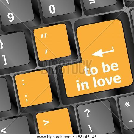 Modern Keyboard Key With Words To Be In Love