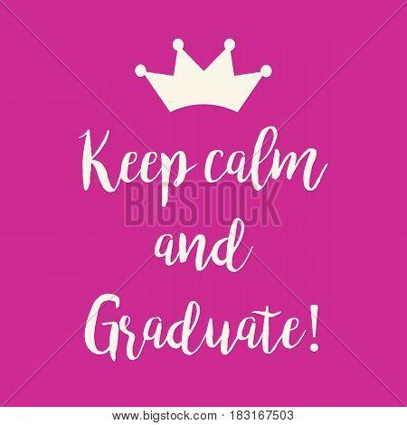 Pink Keep Calm And Graduate Greeting Card