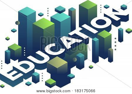 Vector illustration of three dimensional word education with abstract green and blue shapes on white background. Knowledge concept. 3d style design for web, site, banner, presentation