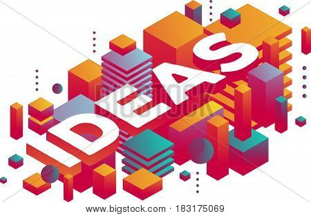 Vector illustration of three dimensional word ideas with abstract colorful shapes on white background. Business creative idea concept. 3d style design for web, site, banner, presentation