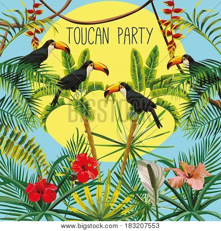Funny picture of a disco party of tropical birds toucan in the jungle with hibiscus flowers and leaves. Slogan on a sunny sky background
