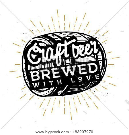 Craft beer, brewed with love - typographic illustration in vintage style, black and white illustration, retro rustic style symbol, label, badge. Illustration for alcohol cards, posters, bar / pub menu. Beer wooden barrel with phrase inside.
